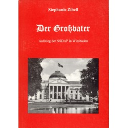 Stephanie Zibell, Der Großvater. Aufstieg der NSDAP in Wiesbaden (1999)