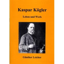 Günther Leicher, Kaspar Kögler. Leben und Werk (1996)