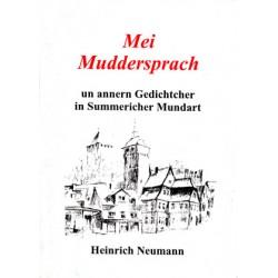 Heinrich Neumann, Mei Muddersprach un annern Gedichtcher in Summericher Mundart. (1997)