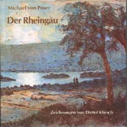Michael von Poser, Der Rheingau. Zeichnungen von Dieter Kliesch (1988)