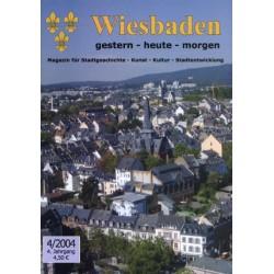 Wiesbaden. Gestern, Heute, Morgen. Heft 4/2004