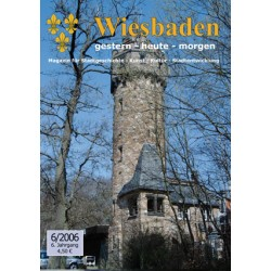 Wiesbaden. Gestern, Heute, Morgen. Heft 6/2006