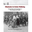 A. Manig, H. Wunderer (Hrsg.), Wiesbaden im Ersten Weltkrieg. Kriegsalltag und Kriegsfolgen in einer bürgerlichen Stadt  (2013)