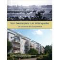 Vom Exerzierplatz zum Wohnquartier Die Geschichte des Europaviertels  (2010)