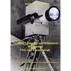 Günter Bartosch, Zwischen Leinwand und Bildschirm. Wiesbaden Film- und Fernsehstadt. (2005)