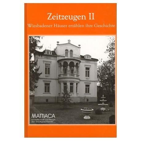Mattiaca, Gesellschaft zur Pflege der Stadtgeschichte Wiesbadens, Zeitzeugen II (1998/2003)